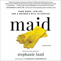 Cover image for Maid [sound recording CD] : hard work, low pay, and a mother's will to survive