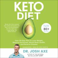 Cover image for Keto diet your 30-day plan to lose weight, balance hormones, boost brain health, and reverse disease