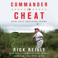 Cover image for Commander in cheat [sound recording CD] : how golf explains Trump