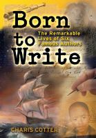 Cover image for Born to write : the remarkable lives of six famous authors