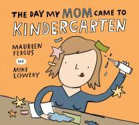 Imagen de portada para The day my mom came to kindergarten