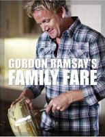 Cover image for Gordon Ramsay's family fare and other recipes from the f word