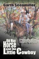 Cover image for Old man Horse and the litle cowboy