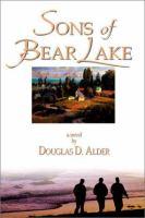 Cover image for Sons of Bear Lake : a novel