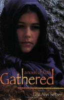 Cover image for Gathered : a novel of Ruth