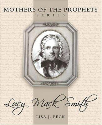 Cover image for Lucy Mack Smith : Mothers of the prophets series
