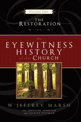 Cover image for The restoration. Volume 1 : Eyewitness history of the Church