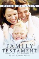 Cover image for Family testament : covenant family relationships in our mortal world