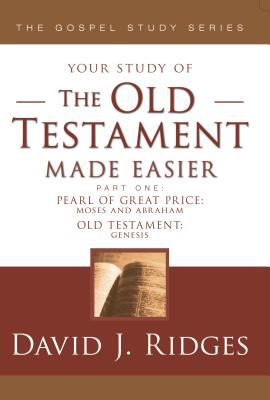 Cover image for Your study of the Old Testament made easier. pt. 1 : The Pearl of Great Price--Moses and Abraham, selections from Genesis