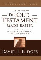 Cover image for Your study of the Old Testament made easier. pt. 2 : Selections from Exodus through Proverbs