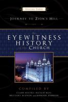 Cover image for Journey to Zion's Hill. Volume 3 : Eyewitness history of the Church