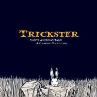 Cover image for Trickster : Native American tales : a graphic collection