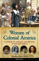 Cover image for Women of Colonial America : 13 stories of courage and survival in the New World