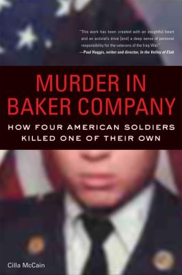 Cover image for Murder in Baker Company : how four American soldiers killed one of their own