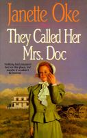 Cover image for They called her Mrs. Doc. bk. 5 : Women of the West series