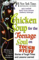 Cover image for Chicken soup for the teenage soul on tough stuff : stories of tough times and lessons learned
