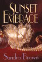 Cover image for Sunset embrace. bk. 1 Coleman Family saga