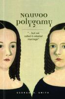 "Cover image for Nauvoo polygamy : ""--but we called it celestial marriage"""