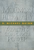 Cover image for The Mormon hierarchy : wealth and corporate power