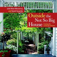 Cover image for Outside the not so big house : creating the landscape of home