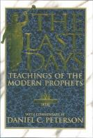 Cover image for The last days : teachings of the modern prophets