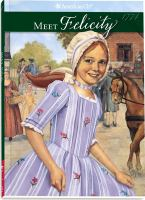 Cover image for Meet Felicity, bk. 1 : an American girl : American girls collection series