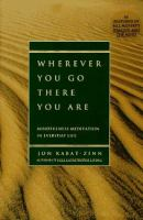 Cover image for Wherever you go, there you are : mindfulness meditation in everyday life