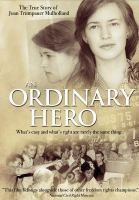 Cover image for An ordinary hero [videorecording DVD] : the true story of Joan Trumpauer Mulholland