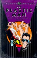 Cover image for The Plastic Man archives, v. 1 : DC archive editions series
