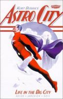 Cover image for Kurt Busiek's Astro city. bk. 1 : life in the big city
