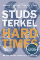 Cover image for Hard times : an oral history of the Great Depression