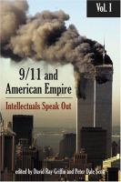 Cover image for 9/11 and American empire. Volume 1 : intellectuals speak out
