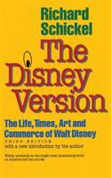 Cover image for The Disney version : the life, times, art, and commerce of Walt Disney