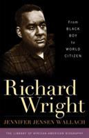 Cover image for Richard Wright : from Black boy to world citizen