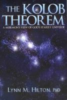 Cover image for The Kolob Theorem : a Mormon's view of God's starry universe