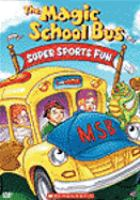 Cover image for The Magic school bus : Super sports fun