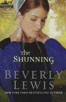Cover image for The shunning. bk. 1 The heritage of Lancaster County series