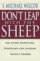 Cover image for Don't leap with the sheep : and other scriptural strategies for avoiding Satan's snares