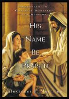 Cover image for His name be praised : understanding Christ's mission and ministry
