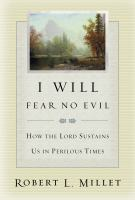 Cover image for I will fear no evil : how the Lord sustains us in perilous times
