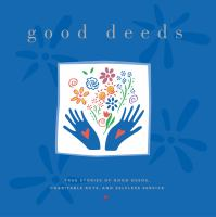 Cover image for Good deeds : true stories of good deeds, charitrable acts, and selfless service.