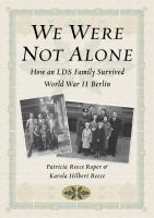 Cover image for We were not alone : how an LDS family survived World War II Berlin