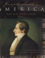 Cover image for Joseph Smith's America : his life and times