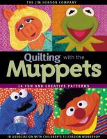 Cover image for Quilting with the Muppets : 15 fun and creative patterns