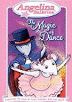Imagen de portada para Angelina Ballerina. The magic of dance