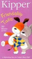 Imagen de portada para Kipper. Friendship tails