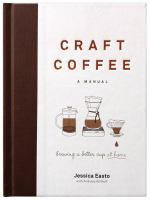Cover image for Craft coffee : a manual : brewing a better cup at home