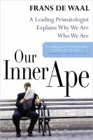 Cover image for Our inner ape : a leading primatologist explains why we are who we are