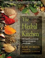 Cover image for The herbal kitchen : bring lasting health to you and your family with 50 easy-to-find common herbs and over 250 recipes