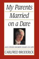 Cover image for My parents married on a dare and other favorite essays on life